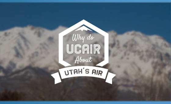 Why Do UCAIR About Utah's Air